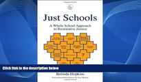 Deals in Books  Just Schools: A Whole School Approach to Restorative Justice  BOOK ONLINE