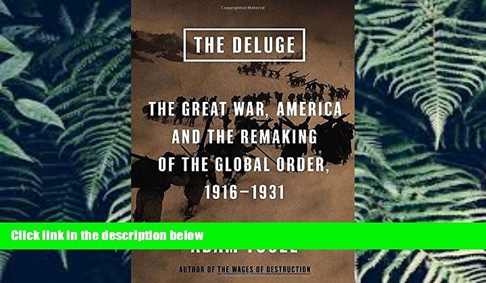 READ book  The Deluge: The Great War, America and the Remaking of the Global Order, 1916-1931