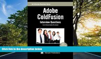 READ book Adobe ColdFusion Interview Questions You ll Most Likely Be Asked BOOK ONLINE