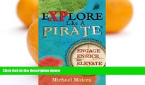 Buy NOW  Explore Like a PIRATE: Gamification and Game-Inspired Course Design to Engage, Enrich and