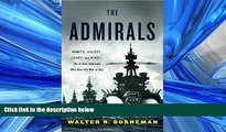 READ book  The Admirals: Nimitz, Halsey, Leahy, and King--The Five-Star Admirals Who Won the War