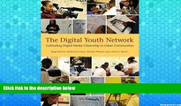 Deals in Books  The Digital Youth Network: Cultivating Digital Media Citizenship in Urban