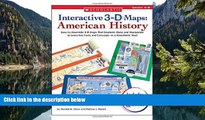 Buy NOW  Interactive 3-D Maps: American History: Easy-to-Assemble 3-D Maps That Students Make and