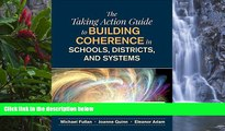 Deals in Books  The Taking Action Guide to Building Coherence in Schools, Districts, and Systems