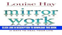 [PDF] Epub Mirror Work: 21 Days to Heal Your Life Full Download