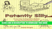 [READ] Ebook Patently Silly: From the Collapsible Walker to the Incinerating Toilet, the Craziest