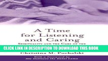 Best Seller A Time for Listening and Caring: Spirituality and the Care of the Chronically Ill and