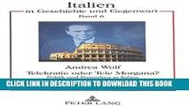 [READ] Online Telekratie oder Tele Morgana?: Politik und Fernsehen in Italien (Italien in