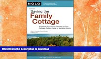 READ BOOK  Saving the Family Cottage: A Guide to Succession Planning for Your Cottage, Cabin,