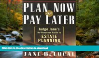 READ  Plan Now or Pay Later: Judge Jane s No-Nonsense Guide to Estate Planning FULL ONLINE