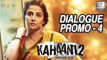 Kahaani 2 New Dialogue PROMO Release   Vidya Balan   Dialogue Promo 4  