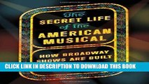 [FREE] Audiobook The Secret Life of the American Musical: How Broadway Shows Are Built Download