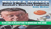 Best Seller Mover and Shaker: Walter O Malley, the Dodgers, and Baseball s Westward Expansion Read