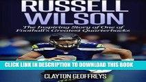 Books Russell Wilson: The Inspiring Story of One of Football s Greatest Quarterbacks (Football