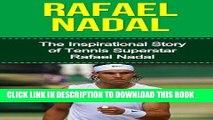 Best Seller Rafael Nadal: The Inspirational Story of Tennis Superstar Rafael Nadal (Rafael Nadal