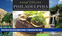 Read book  Food Lovers  Guide to® Philadelphia: The Best Restaurants, Markets   Local Culinary