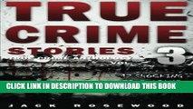 Books True Crime Stories Volume 3  12 Shocking True Crime Murder Cases (True Crime Anthology)