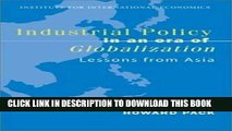 [FREE] Ebook Industrial Policy in an Era of Globalization: Lessons from Asia (Policy Analyses in