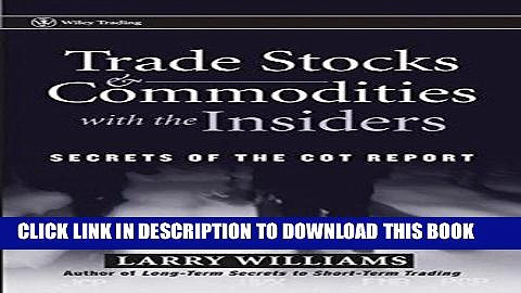[FREE] Ebook Trade Stocks and Commodities with the Insiders: Secrets of the COT Report PDF Online