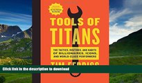 FAVORITE BOOK  Tools of Titans: The Tactics, Routines, and Habits of Billionaires, Icons, and