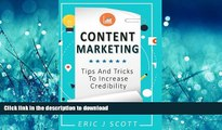 GET PDF  Content Marketing: Tips + Tricks To Increase Credibility (Marketing Domination) (Volume