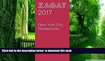 Read book  2017 NEW YORK CITY RESTAURANTS (Zagat Survey New York City Restaurants) BOOOK ONLINE