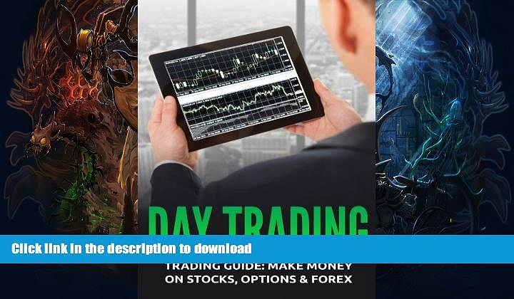READ  Day Trading: Trading Guide: Make Money on Stocks, Options   Forex FULL ONLINE