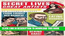 Best Seller Secret Lives of Great Artists: What Your Teachers Never Told You About Master Painters