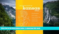 liberty book  You Know You re in Kansas When...: 101 Quintessential Places, People, Events,