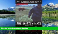 EBOOK ONLINE  The Grizzly Maze: Timothy Treadwell s Fatal Obsession with Alaskan Bears  PDF ONLINE