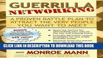 KINDLE Guerrilla Networking: A Proven Battle Plan to Attract the Very People You Want to Meet