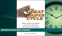 READ BOOK  The Great Super Cycle: Profit from the Coming Inflation Tidal Wave and Dollar