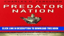 [FREE] Ebook Predator Nation: Corporate Criminals, Political Corruption, and the Hijacking of