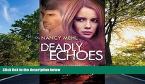 Free [PDF] Downlaod  Deadly Echoes (Finding Sanctuary) (Volume 2) READ ONLINE