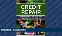 READ book  Credit Repair : Remove Negative Line Items From Your Credit Report 100% Free: Remove