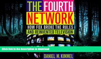 FAVORITE BOOK  The Fourth Network: How FOX Broke the Rules and Reinvented Television  BOOK ONLINE