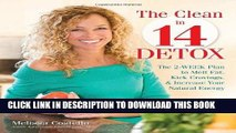 MOBI DOWNLOAD The Clean in 14 Detox: The 2-Week Plan to Melt Fat, Kick Cravings, and Increase Your