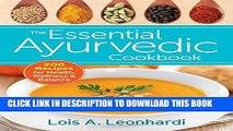EPUB DOWNLOAD The Essential Ayurvedic Cookbook: 200 Recipes for Wellness PDF Kindle