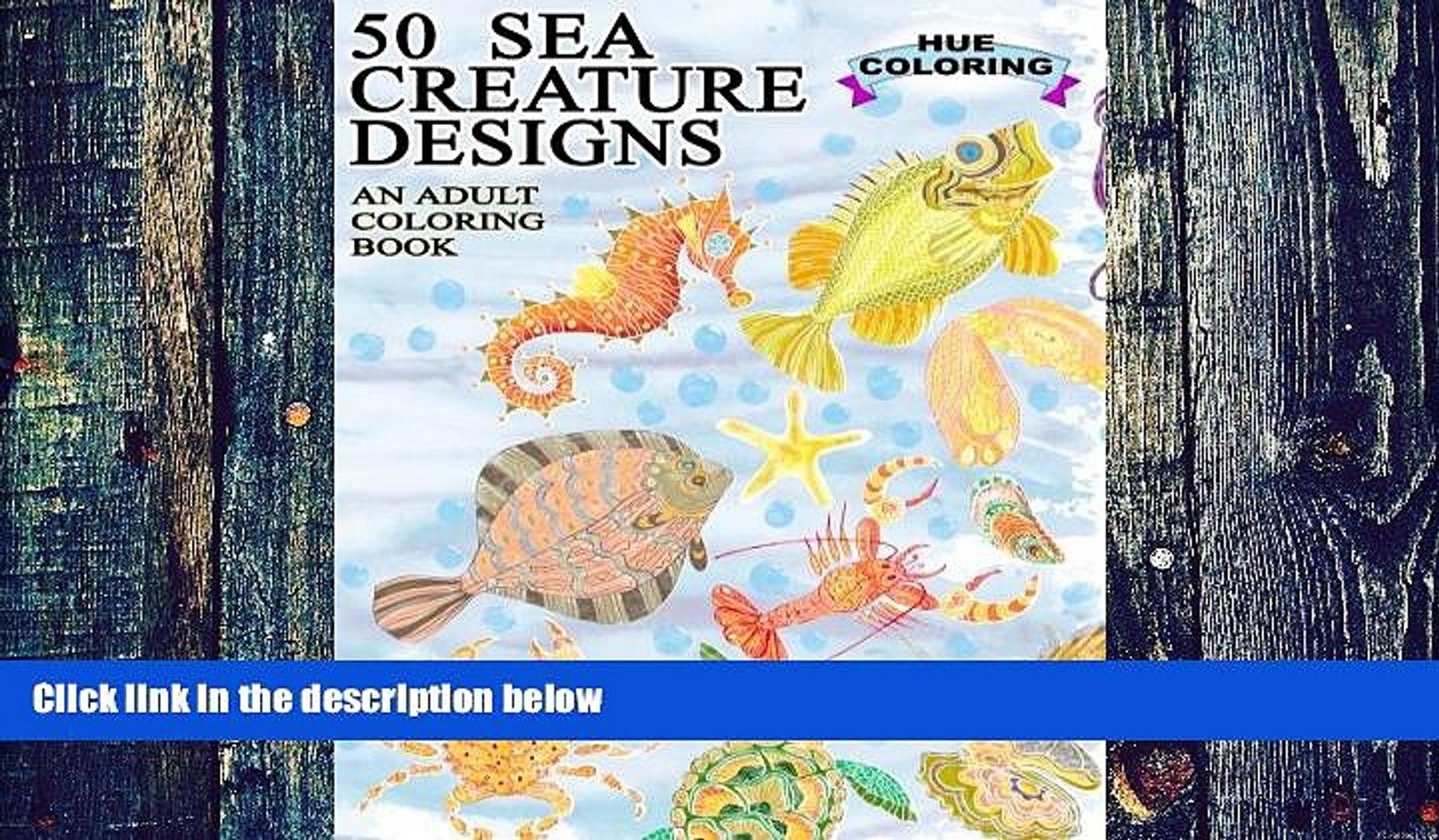 Buy Elisabeth Huffman 50 Sea Creature Designs An Adult Coloring Book Full Ebook