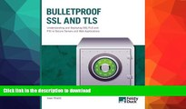 READ BOOK  Bulletproof SSL and TLS: Understanding and Deploying SSL/TLS and PKI to Secure Servers