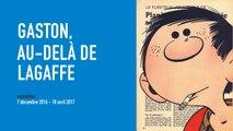 Bande-annonce | Gaston, au-delà de Lagaffe | Exposition