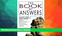 GET PDF  Book of Answers: The New York Public Library Telephone Reference Service s Most Unusual