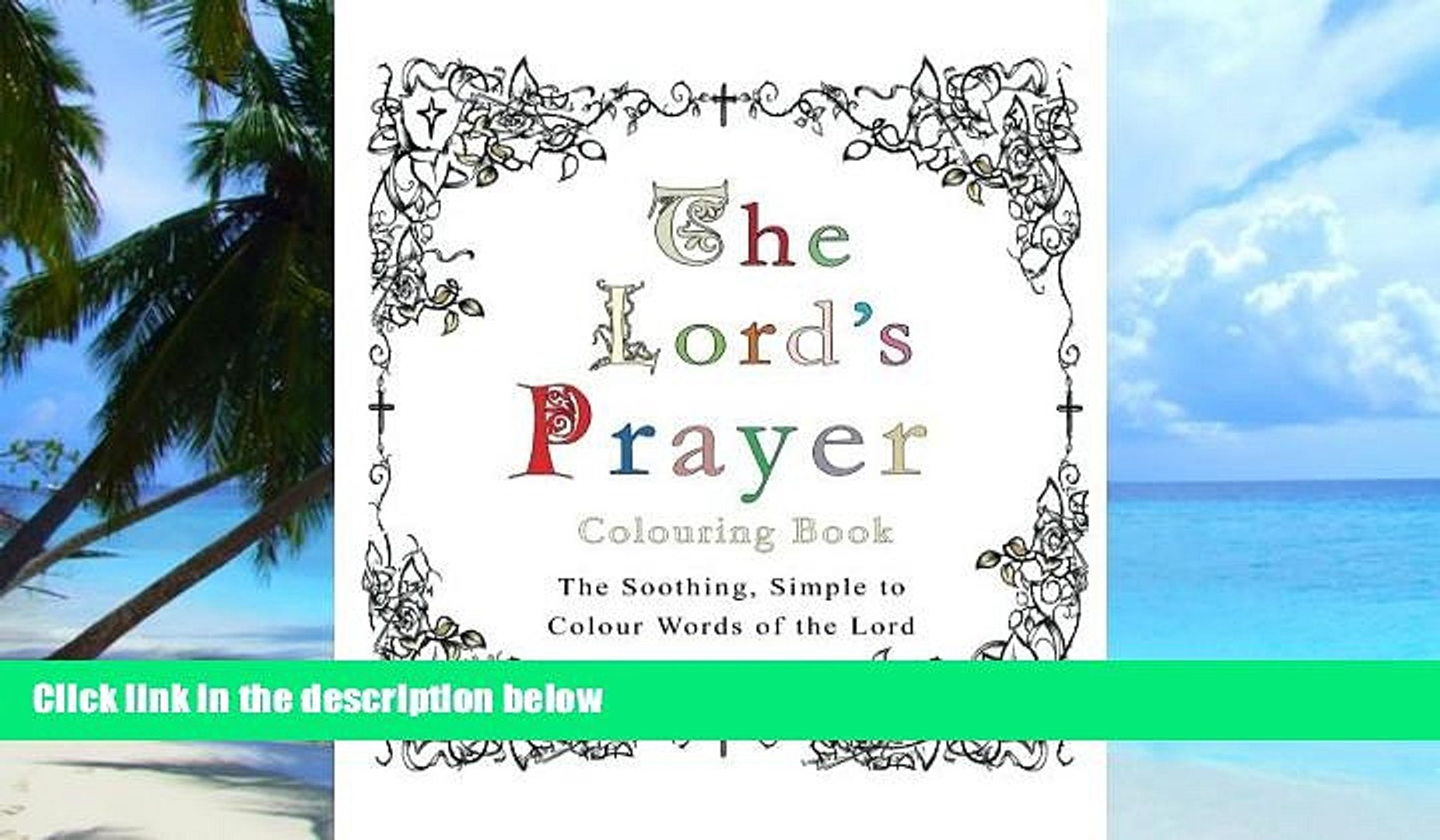 PDF  The Lord s Prayer Colouring Book: The Soothing, Simple to Colour Words of the Lord Esther