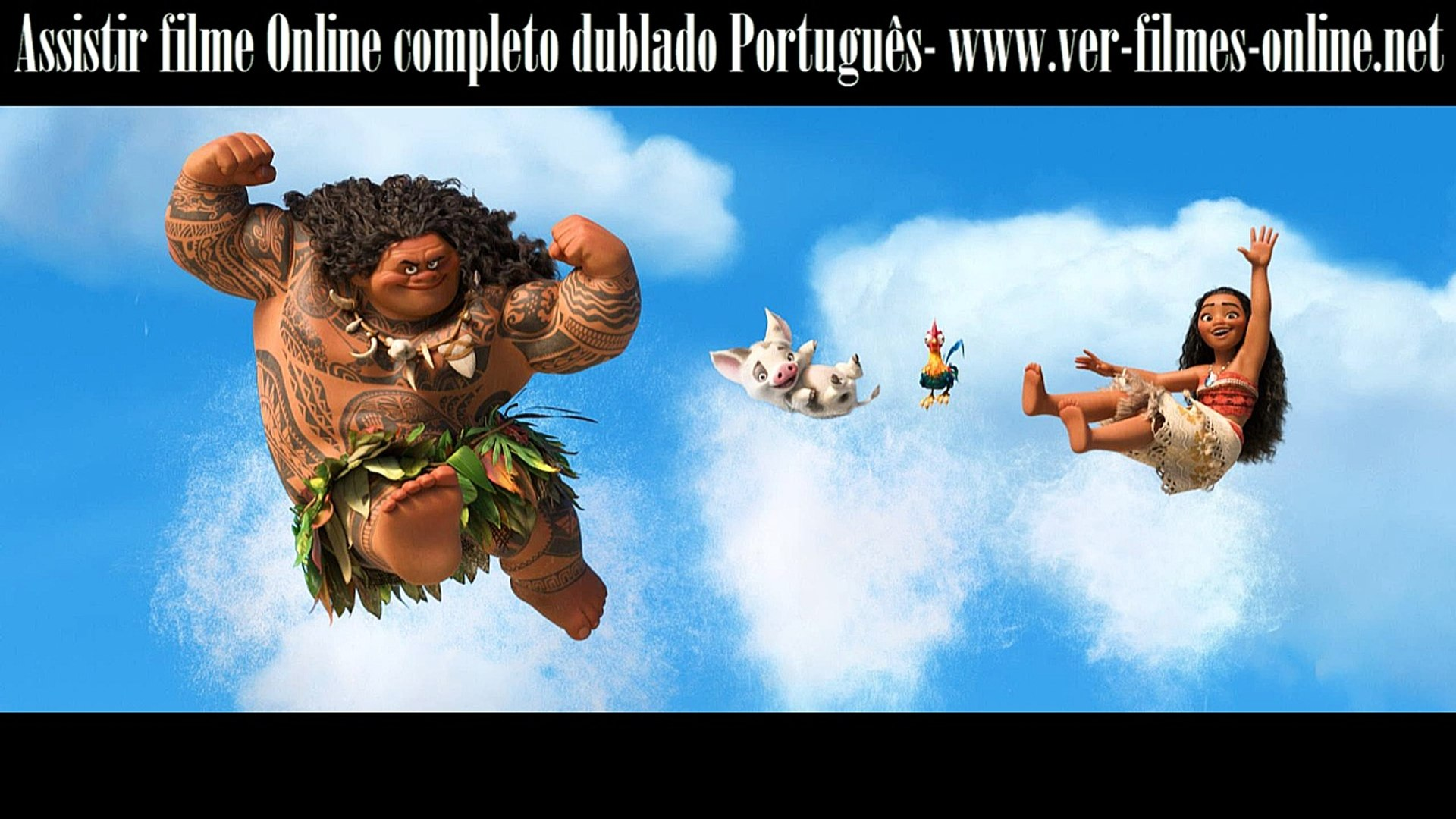 Vaiana Ver Filme Online Dublado Em Portugues Streaming Video Dailymotion
