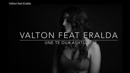 Valton feat Eralda - Une të dua ashtu si je (Music Video 2016)