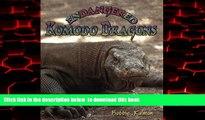 BEST PDF  Endangered Komodo Dragons (Earth s Endangered Animals) {READ ONLINE|[DOWNLOAD] ONLINE|B