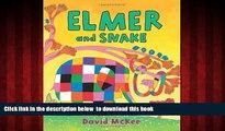 PDF [DOWNLOAD] Elmer and Snake (Elmer Books) {READ ONLINE [DOWNLOAD] ONLINE B