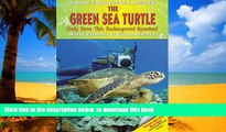 GET PDFbooks  The Green Sea Turtle: Help Save This Endangered Species! (Saving Endangered Species)