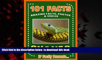 BEST PDF  101 Facts... Snakes! Amazing Facts, Photos   Video Links to Some of the World s Most