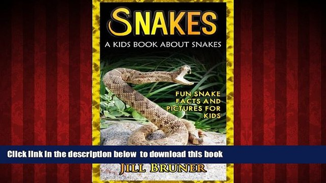 PDF [DOWNLOAD] Snakes: A Kids Book About Snakes: Fun Snake Facts and Picures For Kids {READ